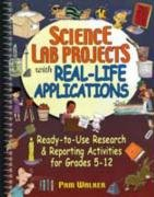 9780130604644: Science Lab Projects with Real-Life Applications: Ready-To-Use Research and Reporting Activities for Grades 5-12