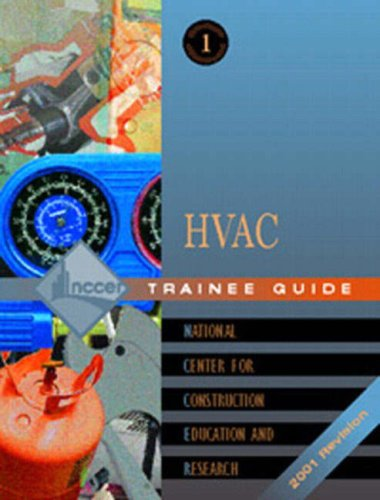 Heating, Ventilating, and Air Conditioning: HVAC Trainee: NCCER; Research, National