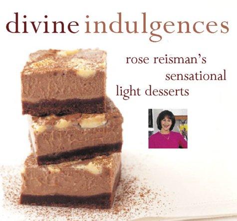 9780130605627: Divine Indulgences: Rose Reismans Sensational Light Desserts