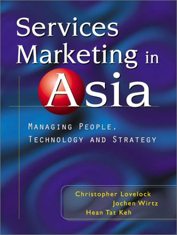9780130605665: Services Marketing in Asia: Managing People, Technology and Strategy