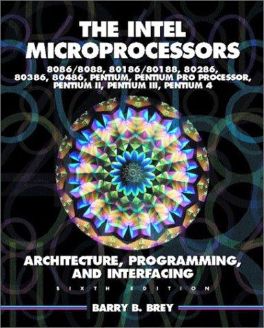 9780130607140: The Intel Microprocessors 8086/8088, 80186/80188, 80286, 80386, 80486, Pentium, and Pentium Pro Processor Architecture, Programming, and Inter- facing