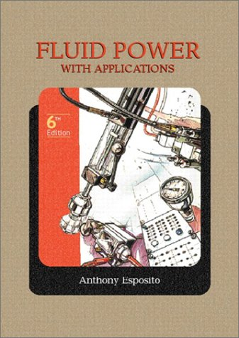 9780130608994: Fluid Power with Applications (6th Edition)