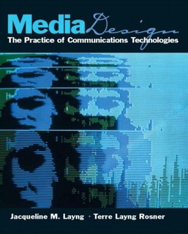 9780130610287: Media Design: The Practice of Communication Technologies