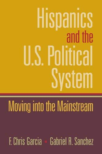 9780130615008: Hispanics and the U.S. Political System: Moving Into the Mainstream