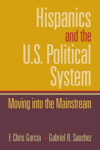 9780130615008: Hispanics and the U.S. Political System: Moving Into the Mainstream