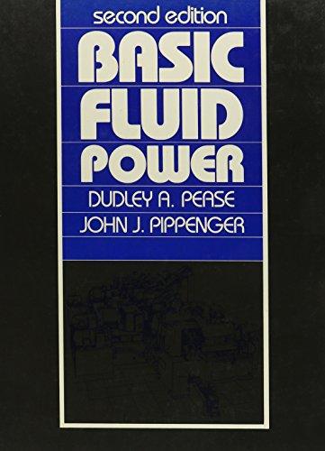 Basic Fluid Power: Dudley A. Pease;