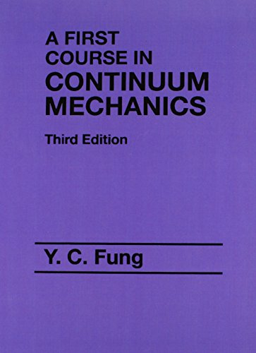 9780130615244: First Course in Continuum Mechanics: First Course in Continuum Mechanics for Physical and Biological Scientists and Engineers