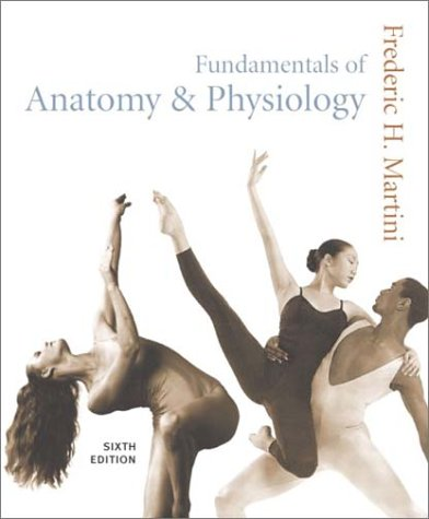 Fundamentals Of Anatomy & Physiology 6th Edition by Frederic Martini ...