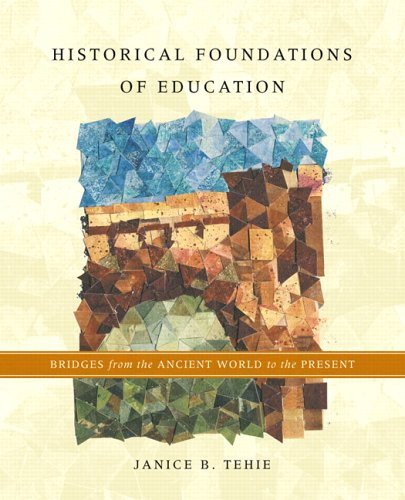 9780130617071: Historical Foundations of Education: Bridges from the Ancient World to the Present