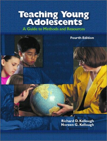 9780130617088: Teaching Young Adolescents: A Guide to Methods and Resources (4th Edition)