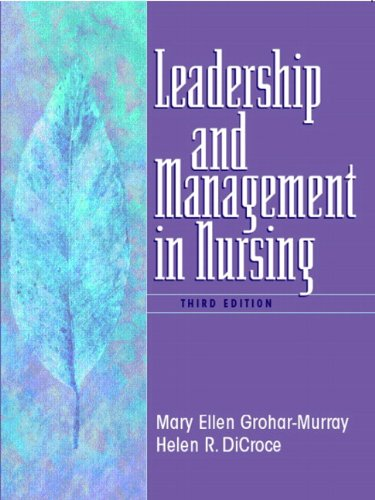 9780130617774: Leadership and Management in Nursing (3rd Edition) (LEADERSHIP & MANAGEMENT IN NURSING (GROHAR- GROHAR-MURRAY))