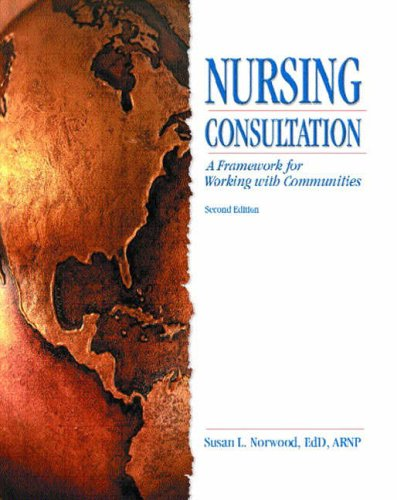 9780130617989: Nursing Consultation: A Framework for Working with Communities