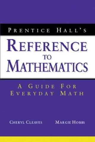 9780130618009: Prentice Hall's Reference to Mathematics: A Guide for Everyday Math