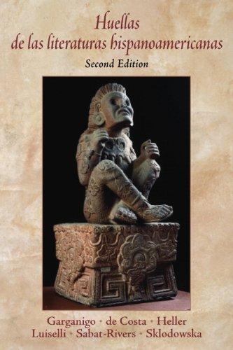 Huellas de las literaturas hispanoamericanas (2nd Edition): John F. Garganigo,