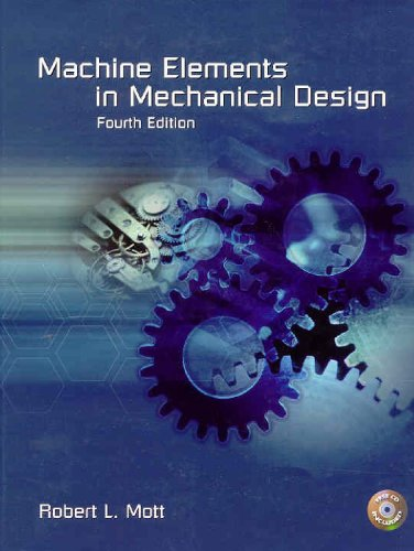 Machine Elements in Mechanical Design (4th Edition): Mott, Robert L.