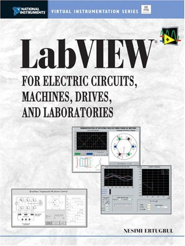 9780130618863: LabVIEW for Electric Circuits, Machines, Drives, and Laboratories
