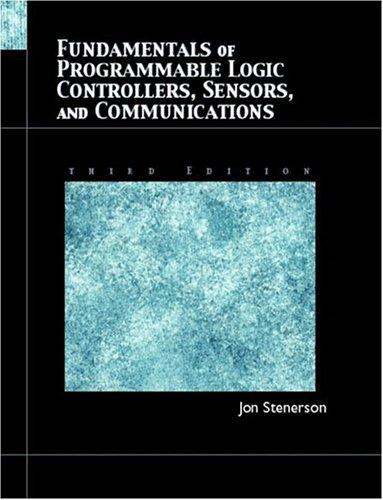 Fundamentals of Programmable Logic Controllers, Sensors, and: Stenerson, Jon