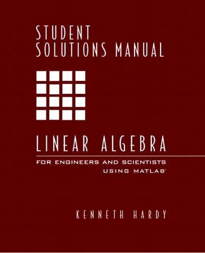 Student Solutions Manual to Accompany Linear Algebra: Kenneth Hardy
