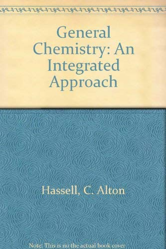 9780130620040: General Chemistry: An Integrated Approach, 3rd edition (Selected Solutions Manual)