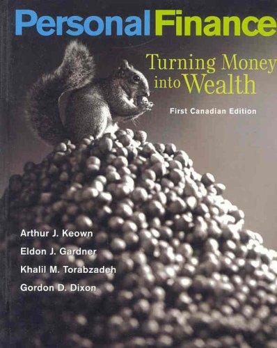 Personal Finance: Turning Money Into Wealth, Canadian: Arthur J. Keown,