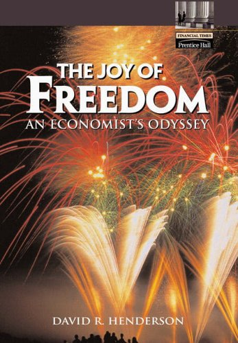9780130621122: The Joy of Freedom: an Economist's Odyssey (Financial Times (Prentice Hall))