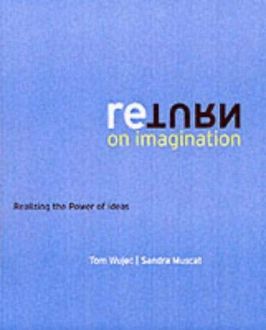 Return on Imagination: Realizing the Power of Ideas: Tom Wujec