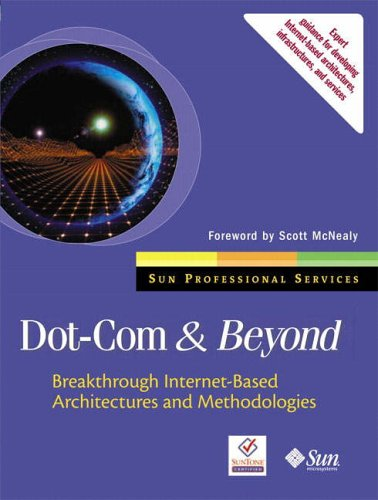 9780130622976: Dot-com and Beyond: Breakthrough Internet-based Architectures and Methodologies (Sun Microsystems Press)