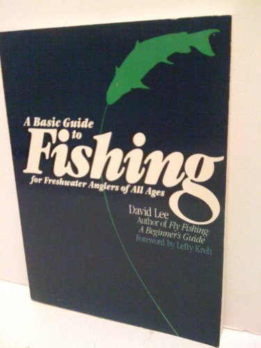 9780130623072: A Basic Guide to Fishing: For Freshwater Anglers of All Ages