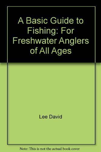 9780130623157: A Basic Guide to Fishing: For Freshwater Anglers of All Ages