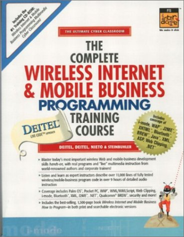 9780130623355: Complete Wireless Internet and Mobile Business Programming Training Course (Prentice Hall Complete Training Courses)