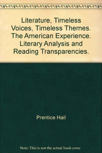 Literature, Timeless Voices, Timeless Themes. The American Experience. Literary Analysis and ...