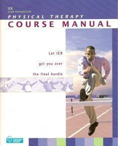 IER Exam Preparation Physical Therapy Course Manual 3.0: Raymond Siegelman