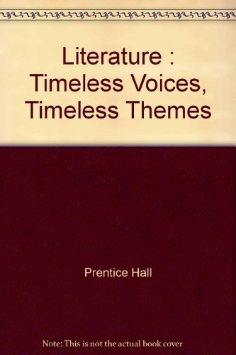 9780130624055: Literature : Timeless Voices, Timeless Themes