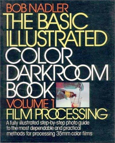 9780130624550: Basic Illustrated Colour Darkroom Book: Film Processing v. 1