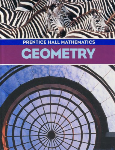 Geometry: Prentice Hall Mathematics: Laurie E. Bass,