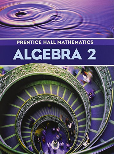 Prentice-Hall Mathematics: Algebra 2 (013062568X) by Sadie Chavis;Handlin, William G. Kennedy Dan;Charles Randall I.;Bragg