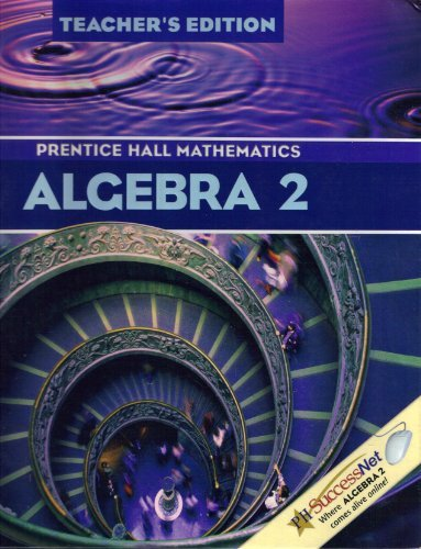 Algebra 2: Prentice Hall Mathematics, Teacher's Edition (0130625698) by Allan E. Bellman; Sadie Chavis Bragg; Randall I. Charles; Handlin, Sr. William G; Dan Kennedy