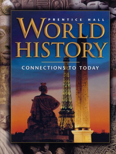 9780130627902: WORLD HISTORY:CONNECTIONS TO TODAY 4 EDITION SURVEY STUDENT EDITION 2003C