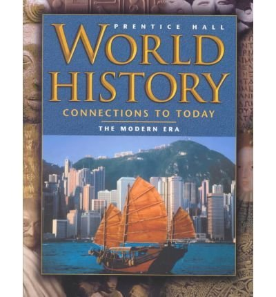 9780130628015: WORLD HISTORY:CONNECTIONS TO TODAY 4 EDITION MODERN ERA STUDENT EDITION 2003C