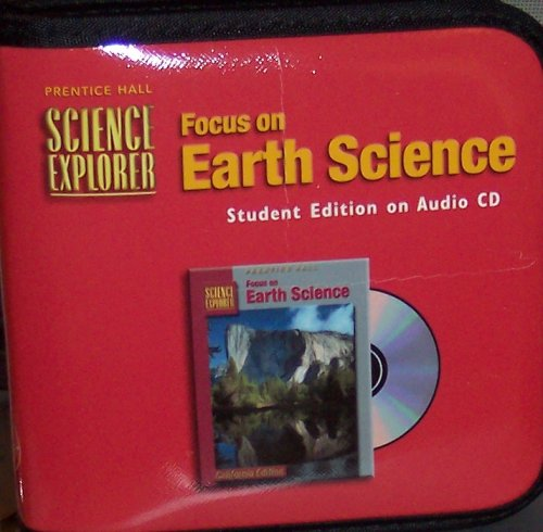 9780130628084: Focus On Earth Science: Student Edition On Audio Cd, Grade 6 (Science Explorer, California Edition)
