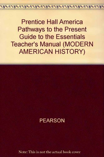 9780130629487: Prentice Hall America Pathways to the Present Guide to the Essentials Teacher's Manual (MODERN AMERICAN HISTORY)