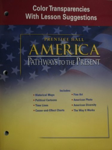 9780130629524: America: Pathways to the Present (Color Transparancies with Lesson Suggestions)