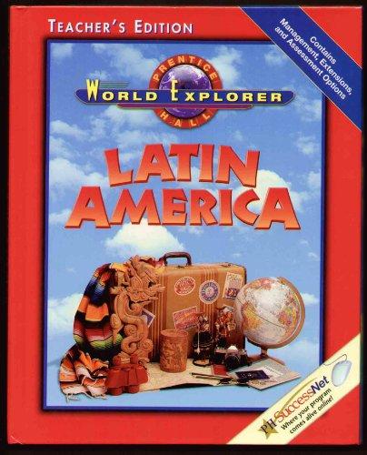 9780130629739: Prentice Hall World Explorer Latin America Teachers Edition