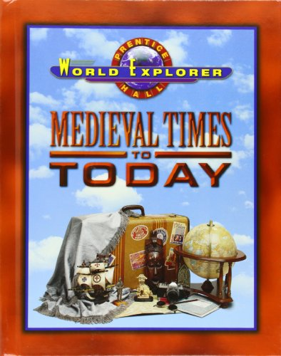 9780130629951: WORLD EXPLORER: MEDIEVAL TIMES 3RD EDITION STUDENT EDITION 2003C (Prentice Hall World Explorer)
