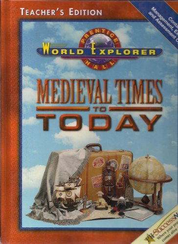9780130629968: World Explorer: Medieval Times to Today, Teacher's Edition