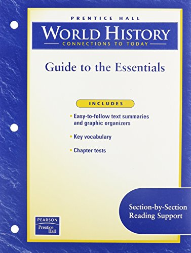 9780130631091: WORLD HISTORY: CONNECTIONS TO TODAY 4TH EDITION GUIDE TO ESSENTIALS     2003C