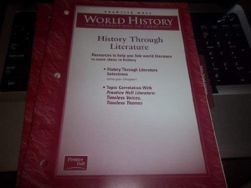 9780130631152: History Through Literature (Prentice Hall World History Connections to Today)