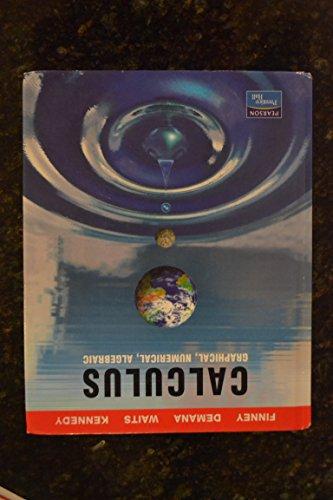 9780130631312: CALCULUS: GRAPHICAL, NUMERICAL, ALGEBRAIC STUDENT EDITION 2003C