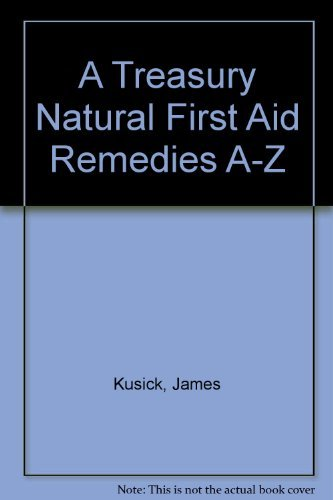 9780130631732: A Treasury of Natural First Aid Remedies from A-Z