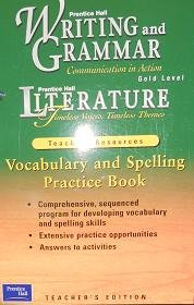 9780130633460: Vocabulary and Spelling Practice Book Gold Level (Writing and Grammar/ Literature Timeless Voices, Timeless Themes)